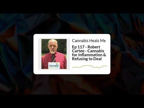 Cannabis for Inflammation & Refusing to Deal