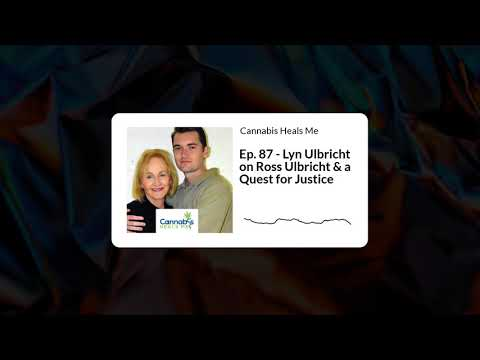 Ep. 87 - Lyn Ulbricht on Ross Ulbricht & a Quest for Justice